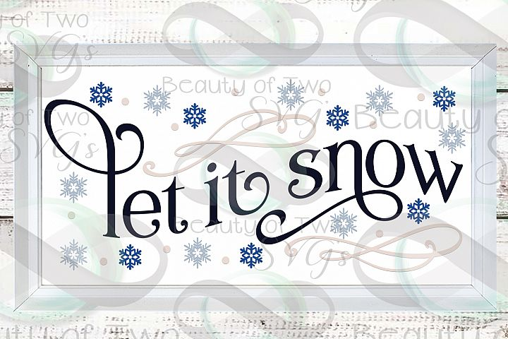 Let it Snow Snowflakes svg, Winter svg sign, snowflake svg