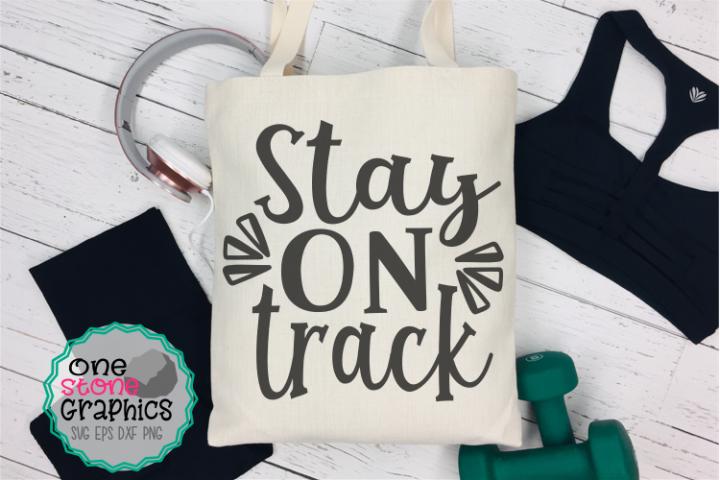 stay on track svg,fitness svg,gym svg,stay on track svg
