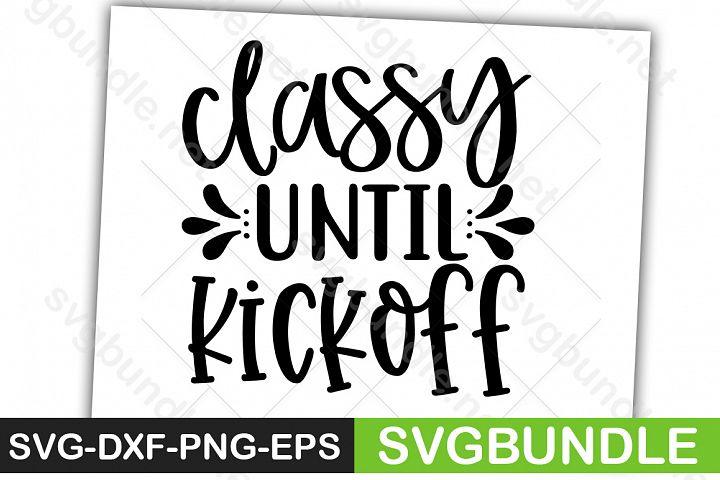 Classy Until Kickoff Football SVG