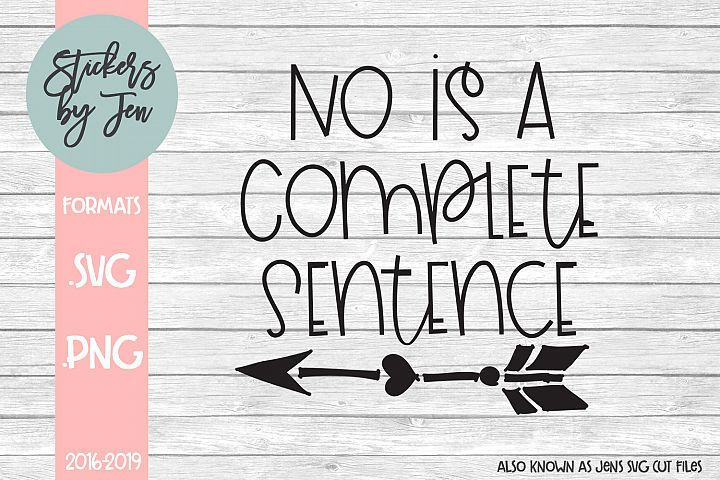 No is a Complete Sentence SVG Cut File