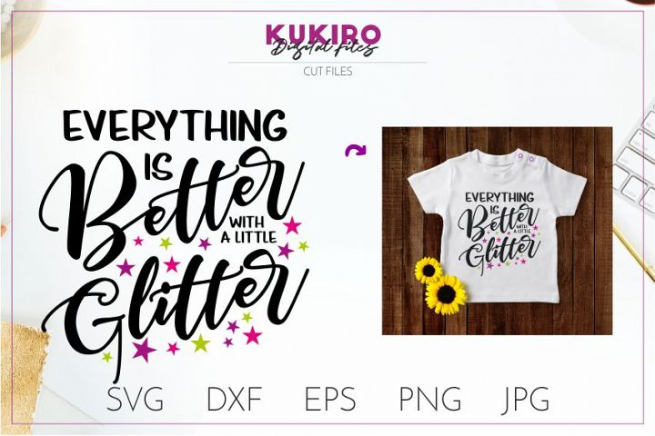 Everything is better with a little Glitter SVG Cut file