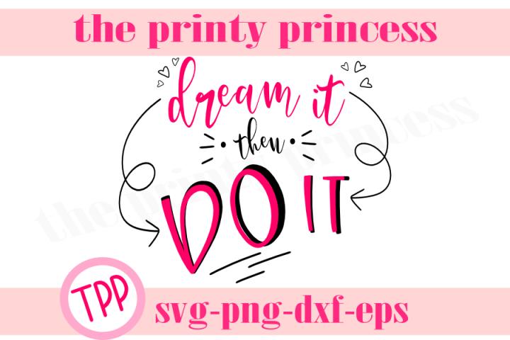 Dream it then Do it svg, Motivational quote svg design,