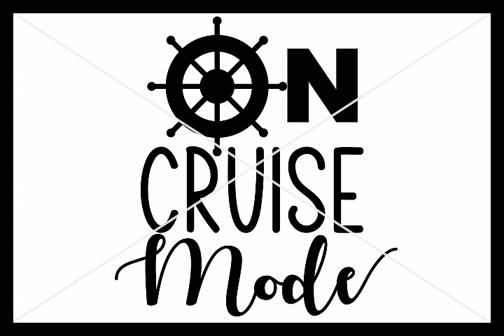 On Cruise Mode SVG, Silhouette Cameo, Cricut, Cut File