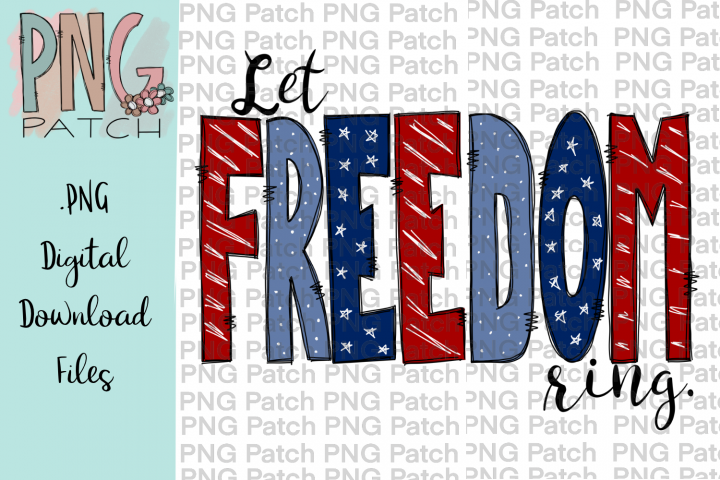 Let Freedom Ring, Fourth of July, July 4th, USA PNG Files