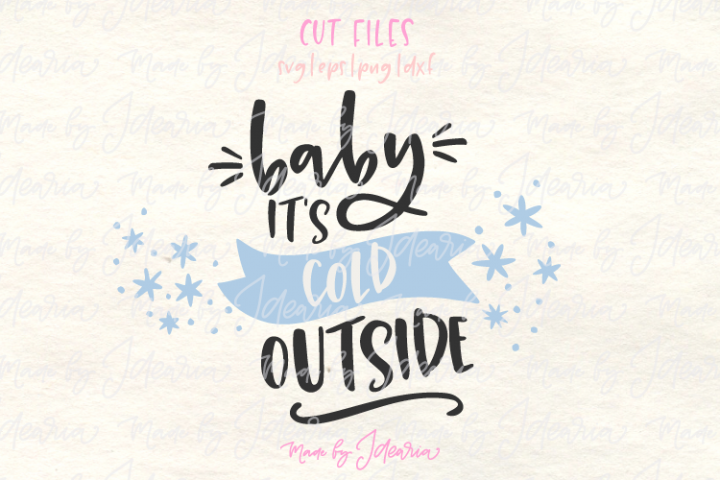 Baby its cold outside svg, Christmas svg