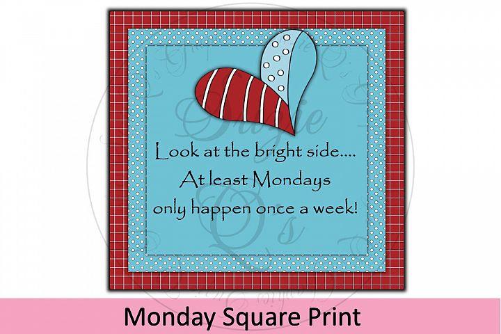 Mondays Square Print