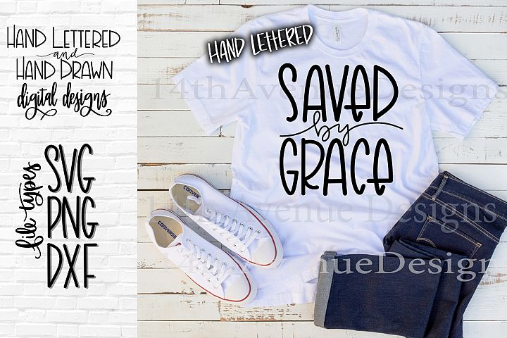 Saved By Grace SVG, Grace Cut File, Hand Lettered