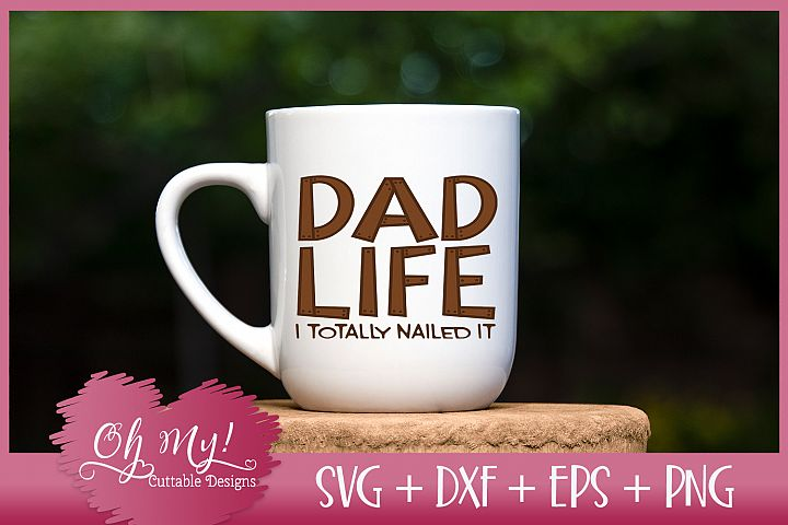 Dad Life I Totally Nailed It - SVG EPS DXF PNG