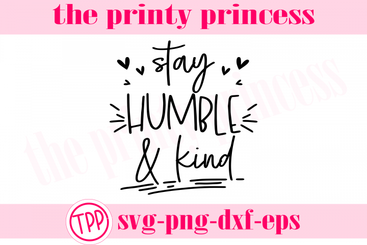 Stay Humble and KInd svg design file