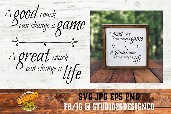 A great coach can change a life - SVG PNG EPS