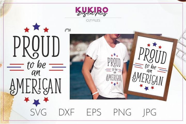 Proud to be an american SVG-4th Of July design svg Cut file