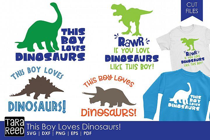 This Boy Loves Dinosaurs - Dinosaur SVG & Cut Files