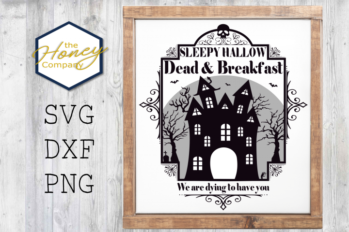 Sleepy Hallow Dead and Breakfast SVG PNG DXF Halloween