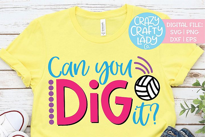 Can You Dig It Volleyball Sports SVG DXF EPS PNG Cut File