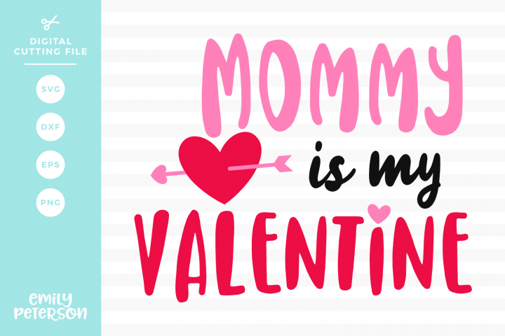 Mommy is my Valentine SVG DXF EPS PNG