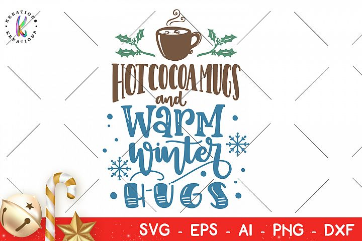 Hot Cocoa Mugs and Warm Winter Hugs svg Christmas quote