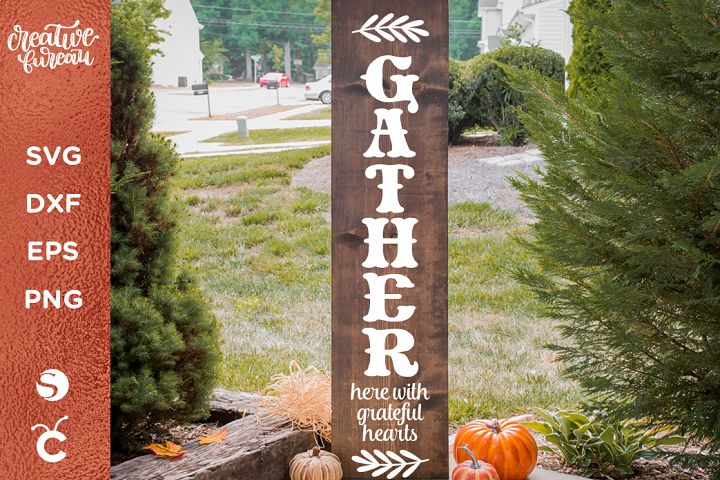 Gather Here Porch Sign SVG DXF, Thanksgiving SVG