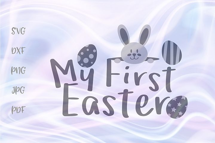 My First Easter Bunny Eggs Cut File SVG DXF PNG JPG PDF