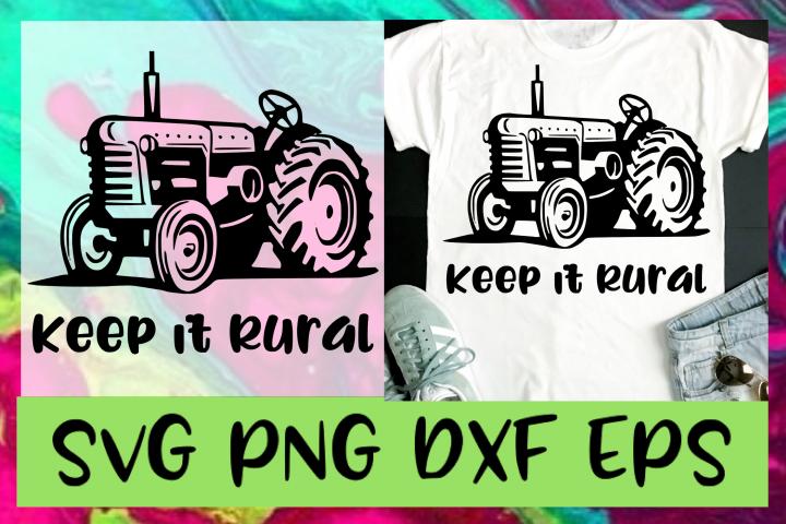 Keep It Rural SVG PNG DXF & EPS Design / Cut Files