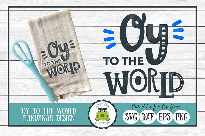 Oy to the World, Hanukkah SVG Cut File for Crafters
