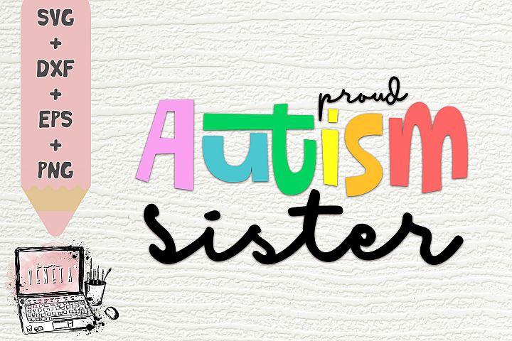 proud AUTISM sister | sis | Autism Quotes | SVG | Cut file