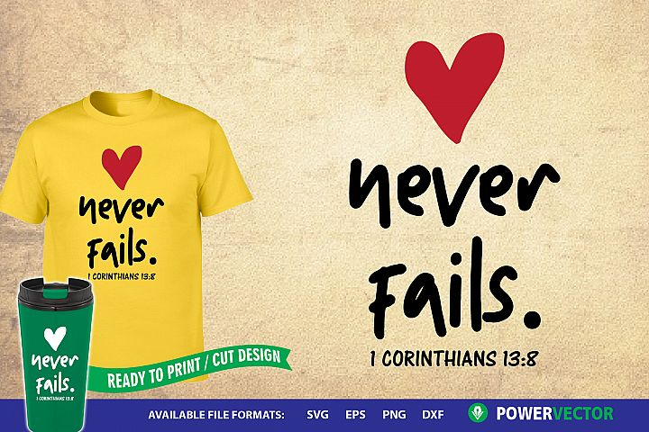 Bible verse svg file| Love never fails Print, Cut Files