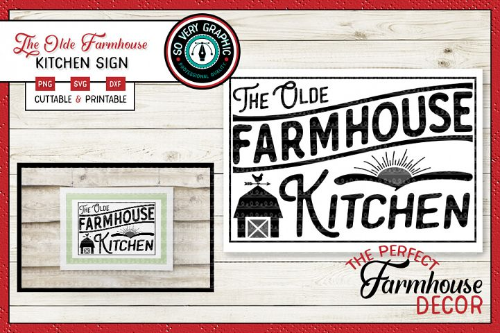 The Olde Farmhouse Kitchen Sign SVG Cut File PNG Printable