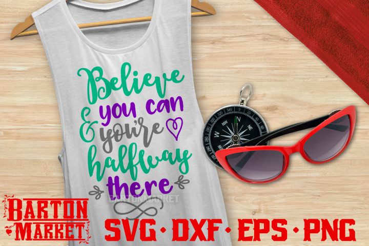 Believe You Can & Youre Halfway There SVG DXF EPS PNG 1