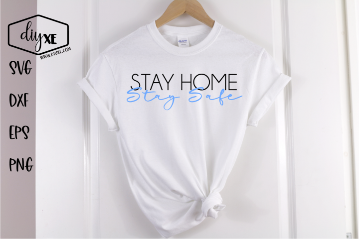 Stay Home Stay Safe - A Social Distancing SVG Cut File