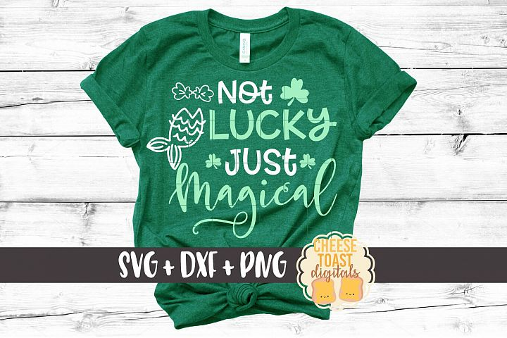 Not Lucky Just Magical - Mermaid St Patricks Day SVG