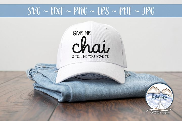 Give me Chai - Tea Lover SVG