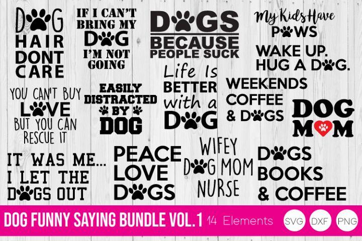 Dog Funny Saying Vol 1, SVG, DXF, PNG Bundle Cut Files