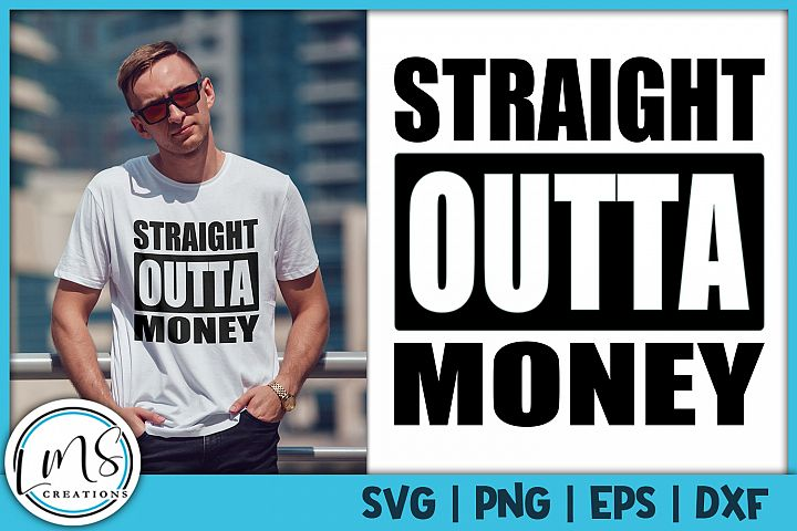 Straight Outta Money SVG, PNG, EPS, DXF
