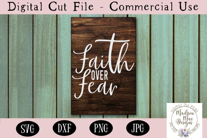 Faith Over Fear SVG, Christian Quote SVG, Digital Cut File