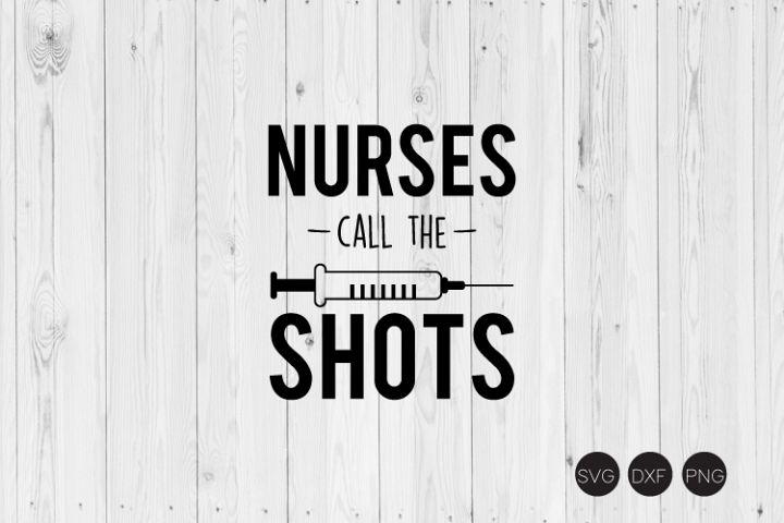 Nurses Call The Shots SVG example image 1
