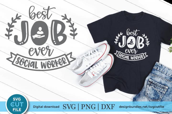 Social Worker svg Best Job Ever - SVG, DXF, & PNG files