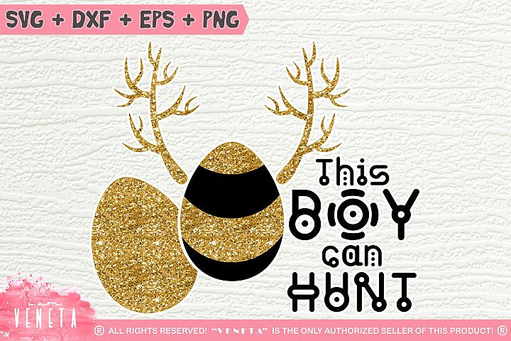 This BOY can HUNT | Easter Hunting | SVG, DXF, Cutting Files