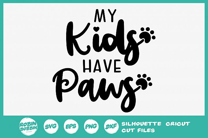 My Kids Have Paws SVG - Dog Lover SVG File