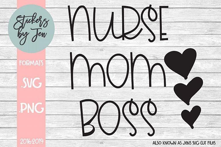 Nurse Mom Boss SVG Cut File