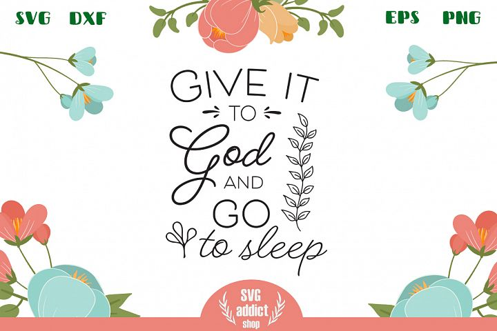 Give It to God and Go to Sleep SVG Cut