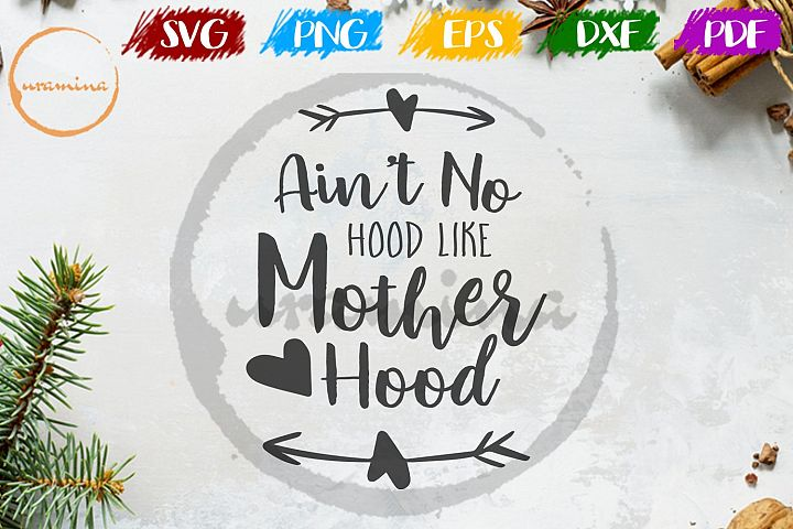 Aint No Hood Like Motherhood Kids Room SVG PDF PNG