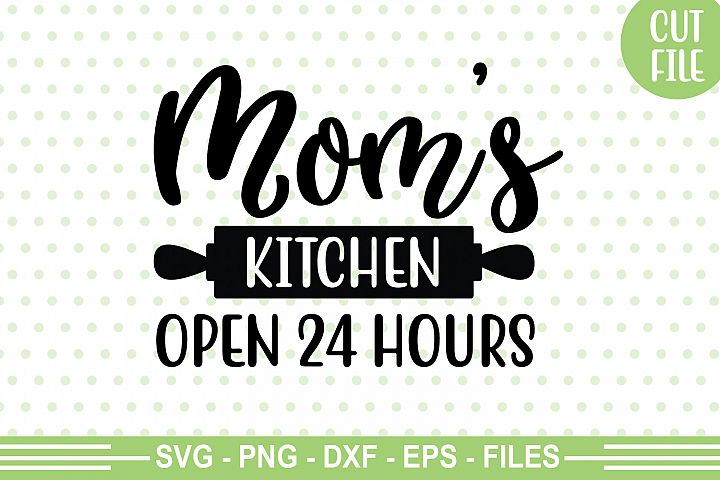 Moms Kitchen Open 24 Hours SVG