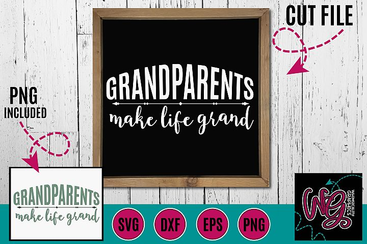 Grandparents Make Life Grand SVG DXF PNG EPS