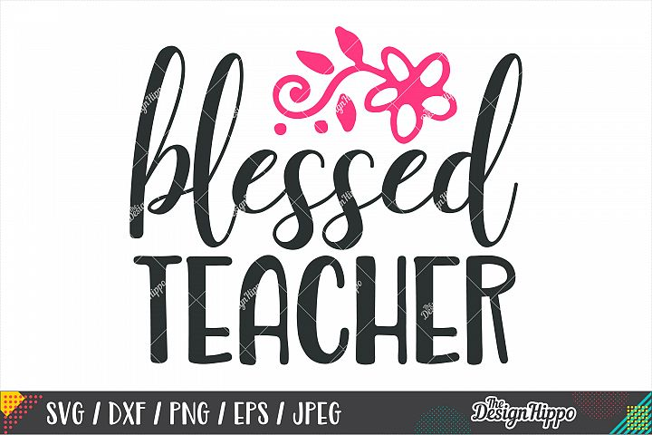 Blessed Teacher SVG DXF PNG EPS Cricut & Silhouette Cut File
