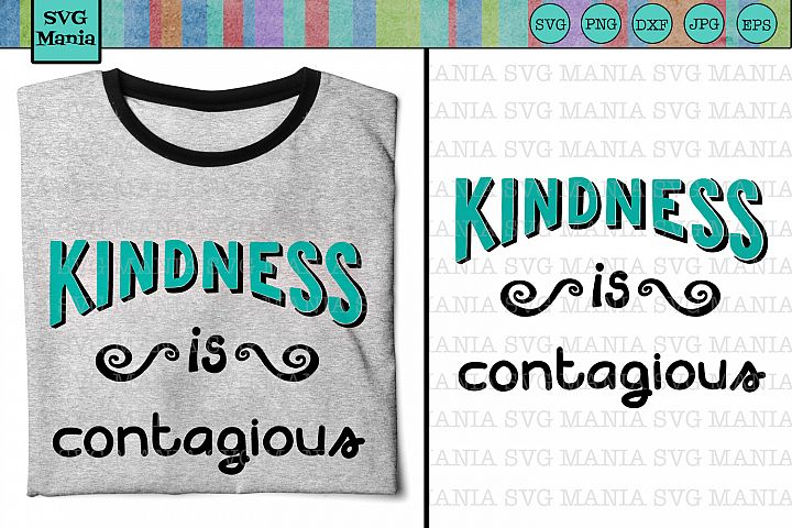 SVG File Kindness is Contagious, Be Kind SVG, Teacher SVG