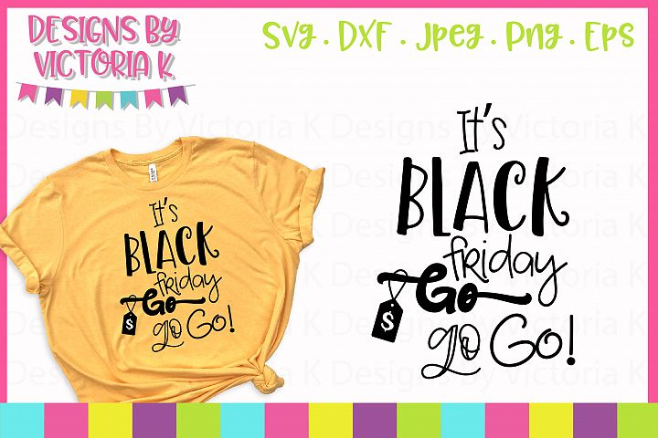 Its Black Friday Go Go Go SVG Cut File
