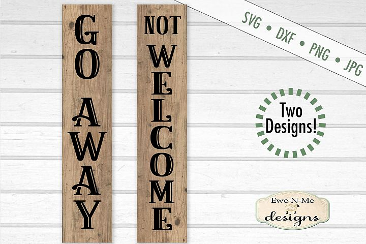 Sarcastic Not Welcome - Go Away - Porch Sign - SVG DXF Files