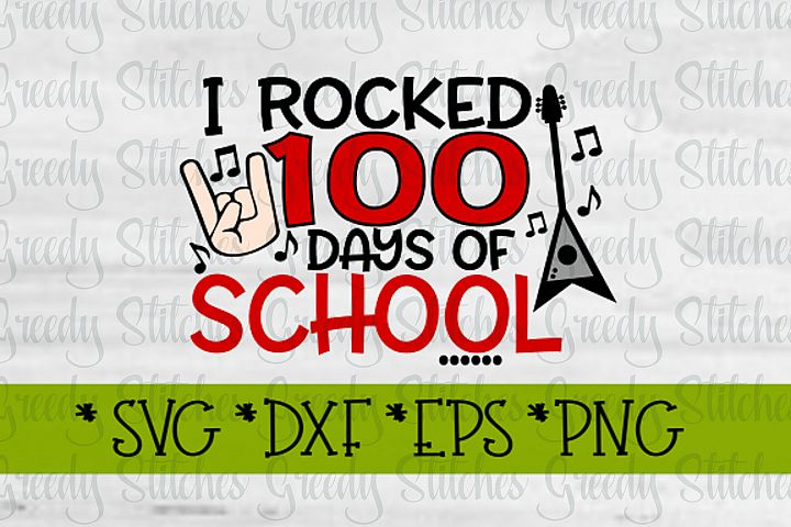 I Rocked 100 Days Of School SVG, DXF, EPS, PNG.