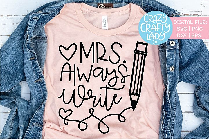 Mrs. Always Write Teacher SVG DXF EPS PNG Cut File