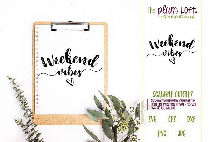 Weekend Vibes - SVG Design